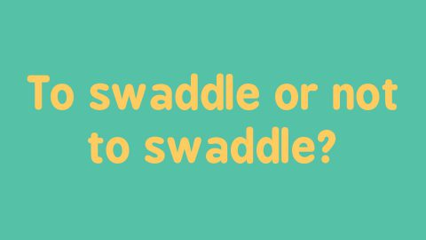 Should you swaddle your baby?